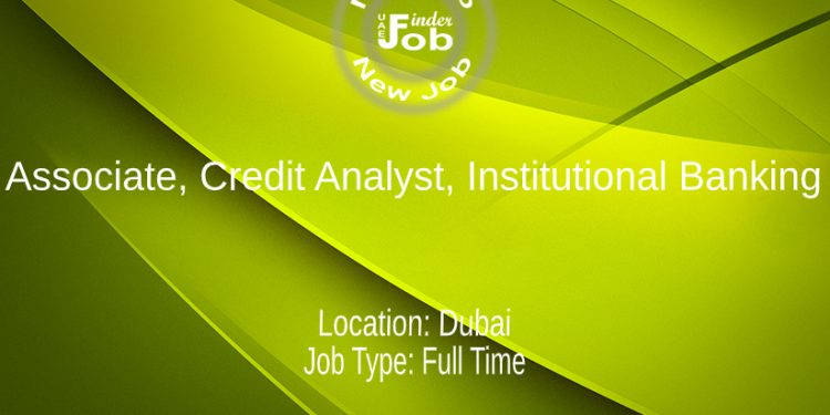 Associate, Credit Analyst, Institutional Banking