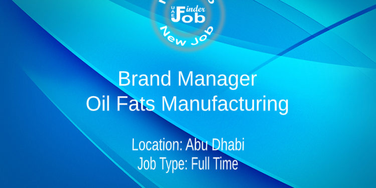 Brand Manager – Oil Fats Manufacturing