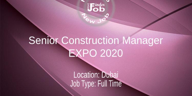Senior Construction Manager – EXPO 2020