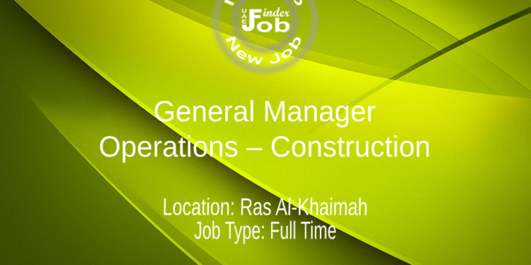 General Manager Operations – Construction