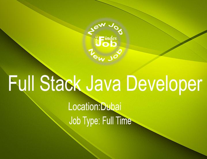 Full Stack Java Developer Job Finder Uae Get Your