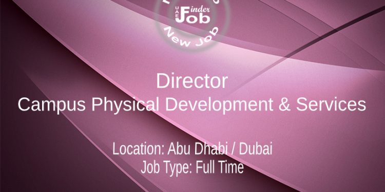 Director - Campus Physical Development & Services