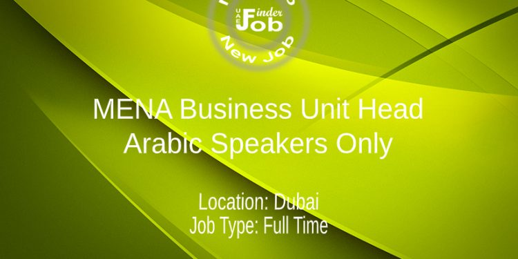 MENA Business Unit Head - Arabic Speakers Only
