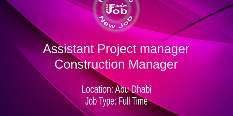 Assistant Project manager/ Construction Manager