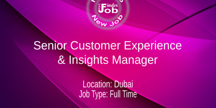 Senior Customer Experience & Insights Manager