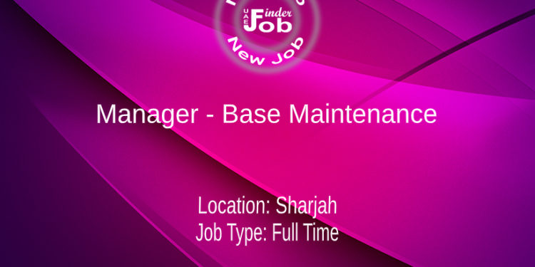 Manager - Base Maintenance