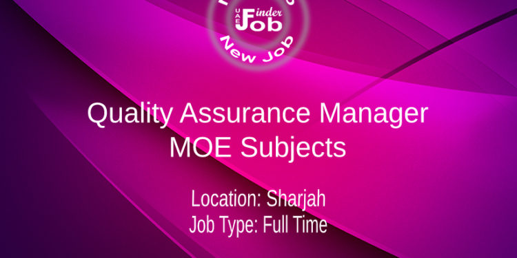 Quality Assurance Manager – MOE Subjects