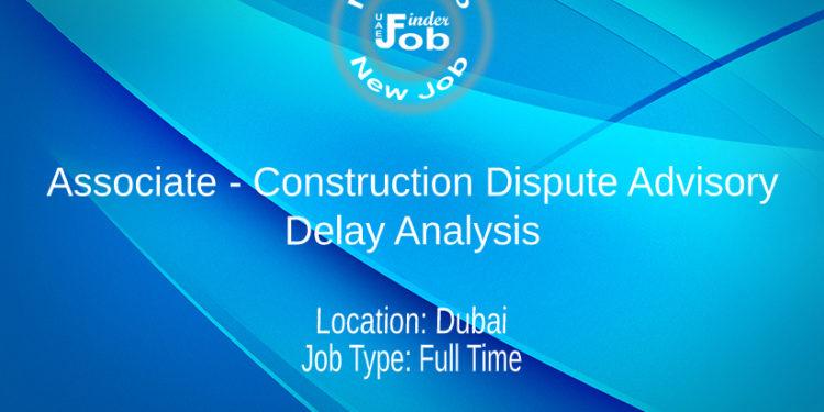 Associate - Construction Dispute Advisory - Delay Analysis
