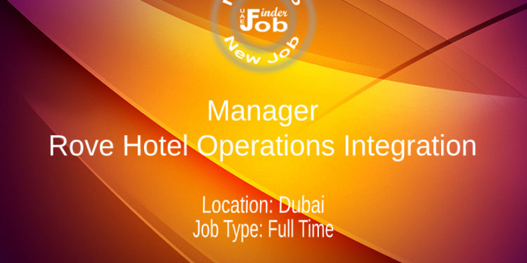 Manager - Rove Hotel Operations Integration