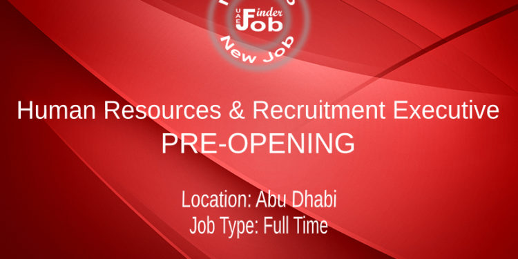 Human Resources & Recruitment Executive PRE-OPENING