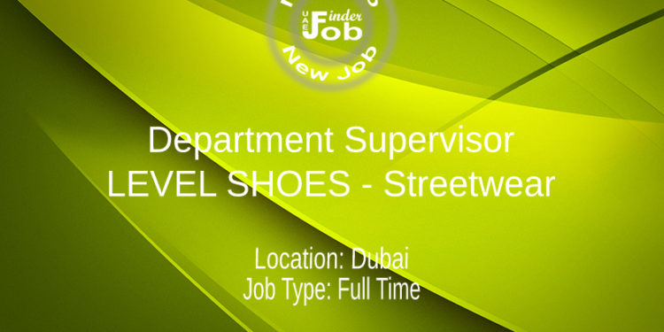 Department Supervisor - LEVEL SHOES - Streetwear