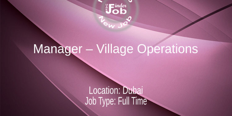 Manager – Village Operations