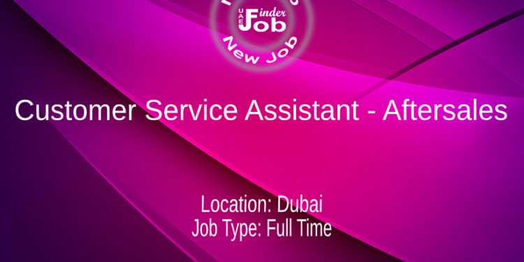 Customer Service Assistant - Aftersales