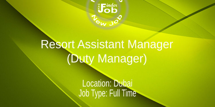 Resort Assistant Manager (Duty Manager)