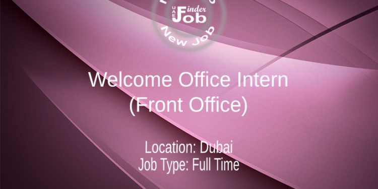 Welcome Office Intern (Front Office)