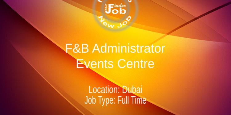F&B Administrator - Events Centre