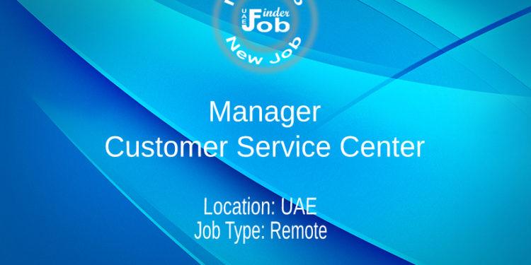 Manager – Customer Service Center