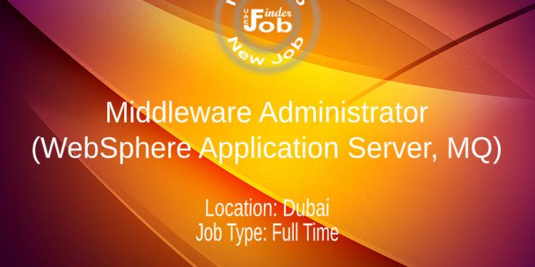Middleware Administrator (WebSphere Application Server, MQ)
